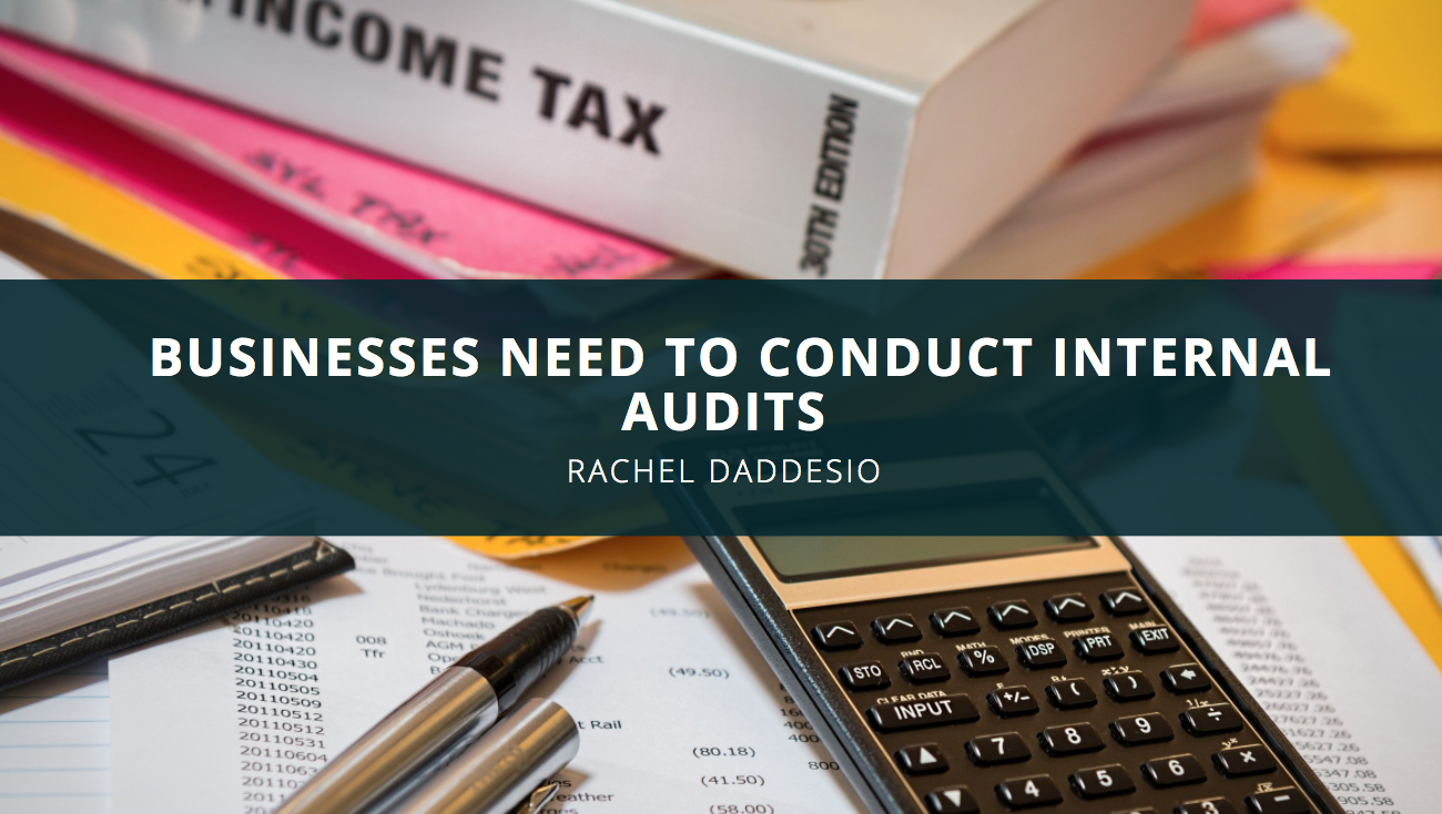 Rachel Daddesio, CPA, Discusses How Businesses Need to Conduct Internal Audits