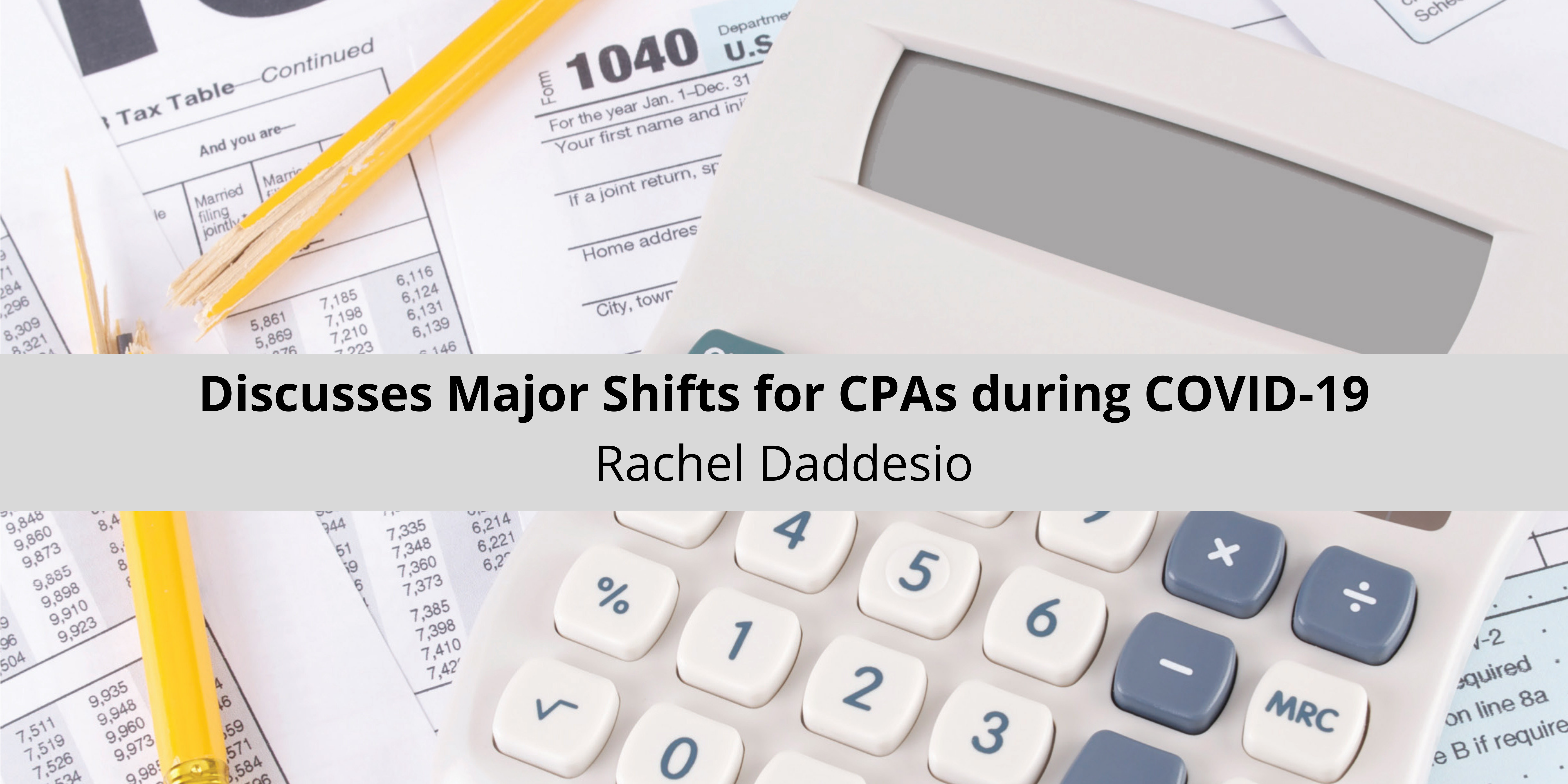 Rachel Daddesio of Montgomery Discusses Major Shifts for CPAs during COVID-19