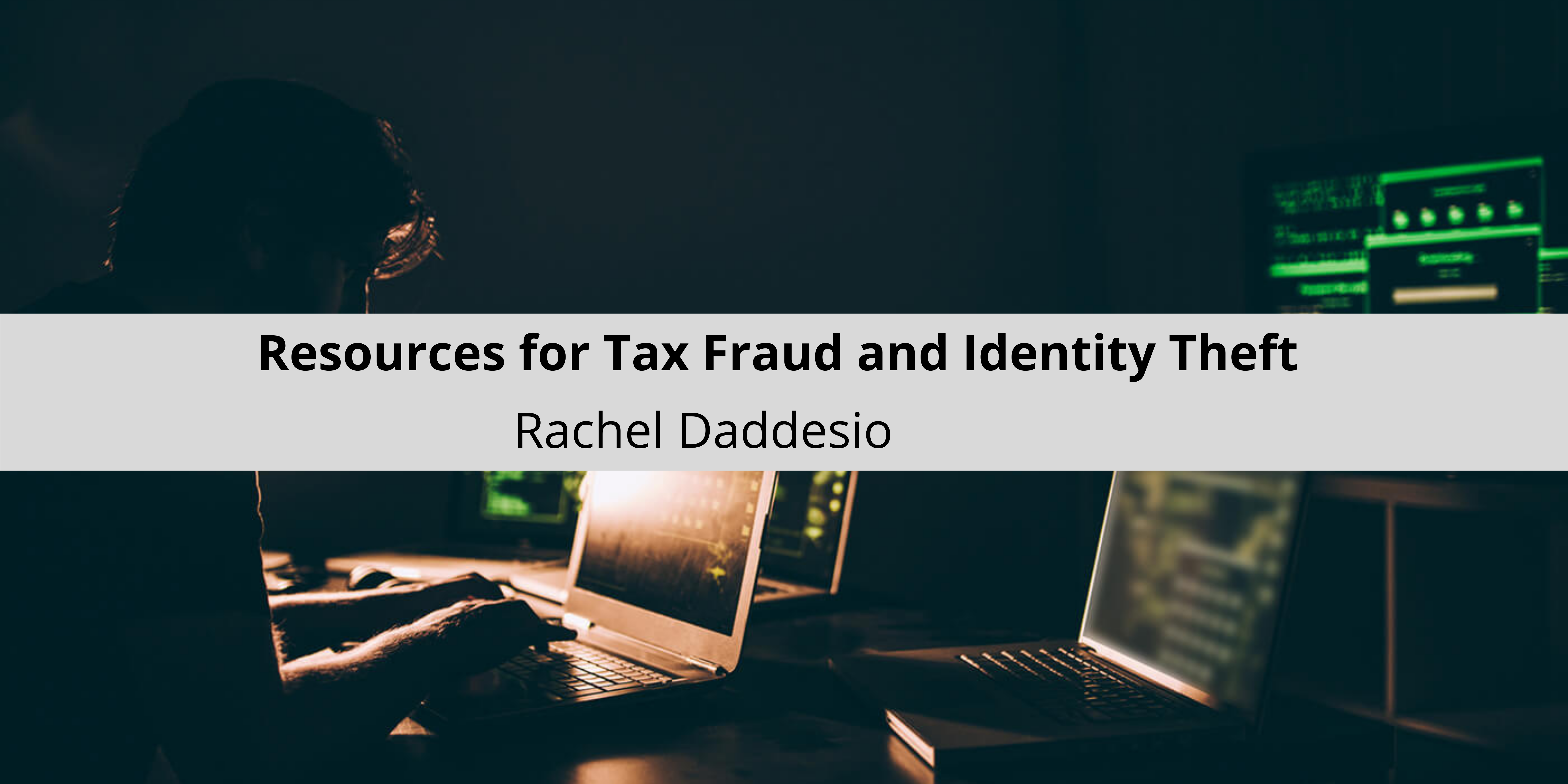 CPA Rachel Daddesio of Montgomery Provides Resources for Tax Fraud and Identity Theft